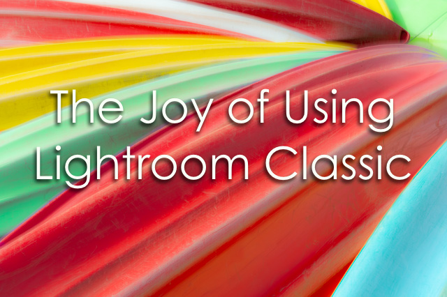 The Joy of Using Lightroom Classic - Free Webinar